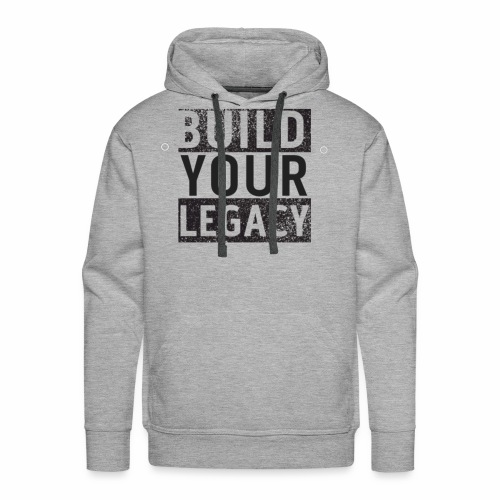 Build Your Legacy - Tri-X - Men's Premium Hoodie