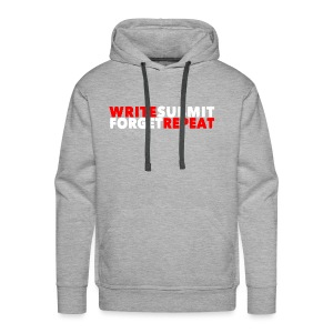Write Submit Forget Repeat - Men's Premium Hoodie