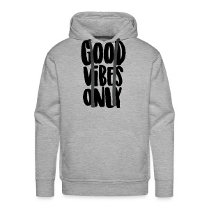Good Vibes Only - Men's Premium Hoodie
