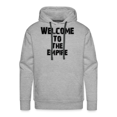 Welcome To The Empire - Men's Premium Hoodie