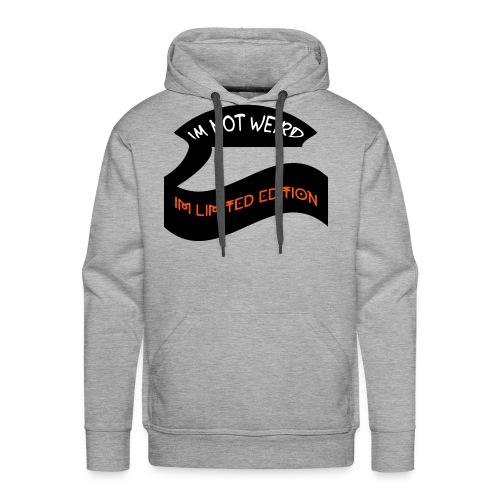Im Not Weird Im Limited Edition - Men's Premium Hoodie