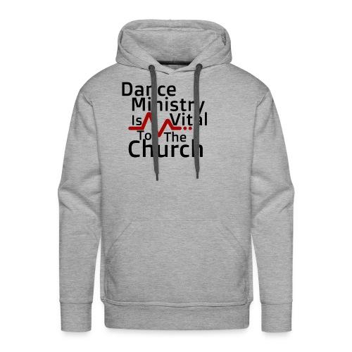 Dance Ministry Is Vital To The Church - Men's Premium Hoodie