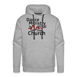 Dance Ministry Is Vital To The Church - Men's Premium Hoodie