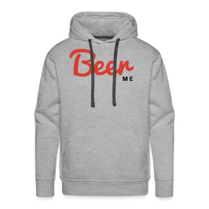 Cool Sarcastic Beer me quote on self tolerance - Men's Premium Hoodie