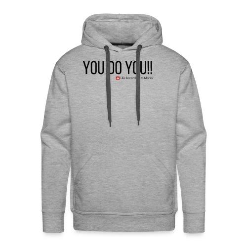 You D oYou Black Color Slogan - Men's Premium Hoodie