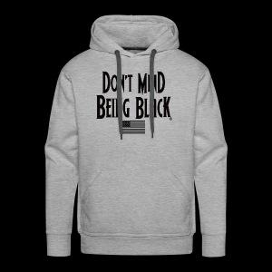 Don't Mind Being Black American Gear - Men's Premium Hoodie