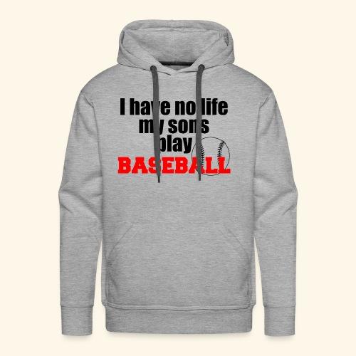i have no life baseball copy - Men's Premium Hoodie