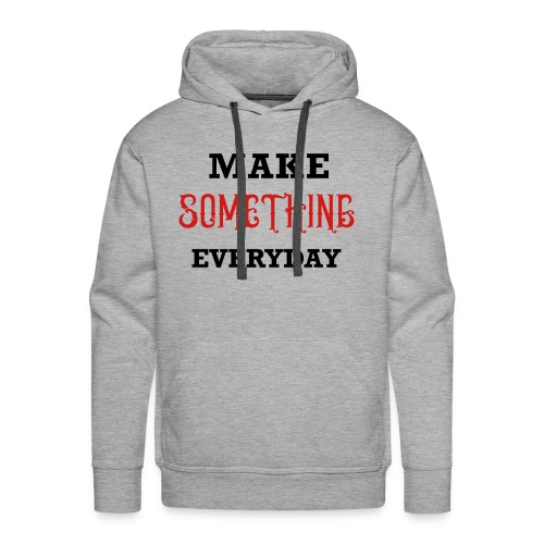 Make Something Everyday - Men's Premium Hoodie