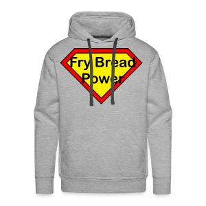 Fry bread power - Men's Premium Hoodie