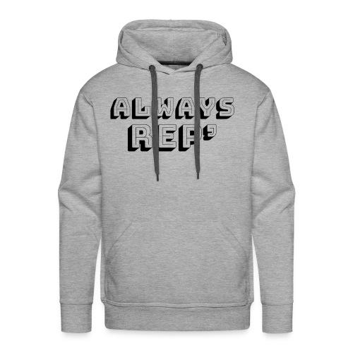 Always Rep' Design - Men's Premium Hoodie