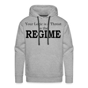 Your logic is a threat to the regime - Men's Premium Hoodie
