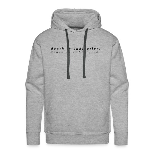 death is subjective - Men's Premium Hoodie