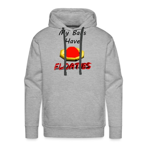 My Balls Have Floaties - Men's Premium Hoodie