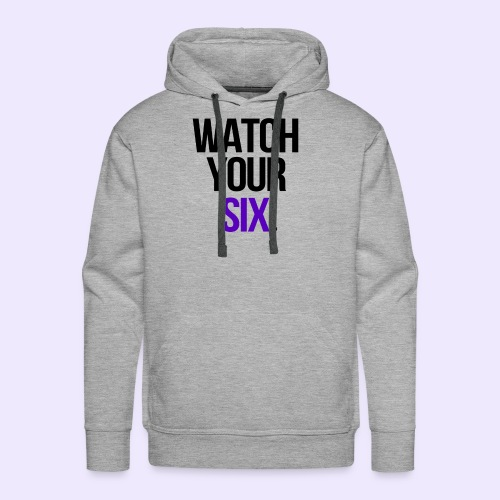 Watch Your Six - Men's Premium Hoodie
