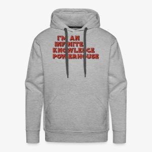 I'm an Infinite Knowledge Powerhouse - Men's Premium Hoodie