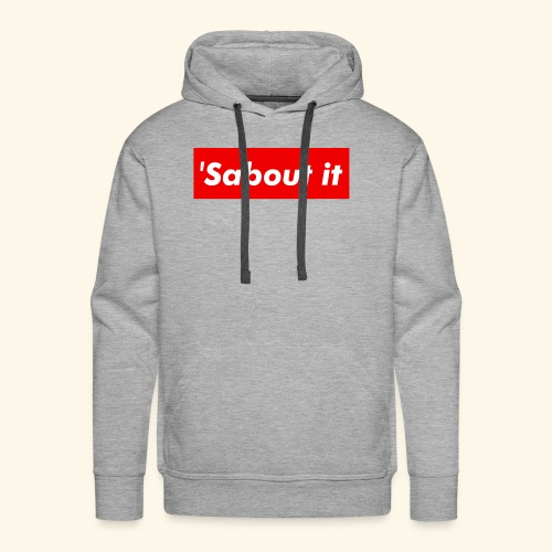 'Sabout it - Men's Premium Hoodie