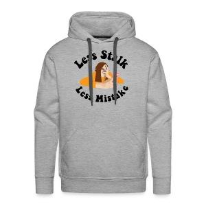 Less Stalk, Less Mistake - Men's Premium Hoodie