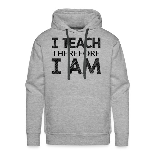 I THINK - THEREFORE - I AM - Men's Premium Hoodie