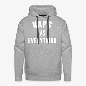 Naps VS Everything - Men's Premium Hoodie