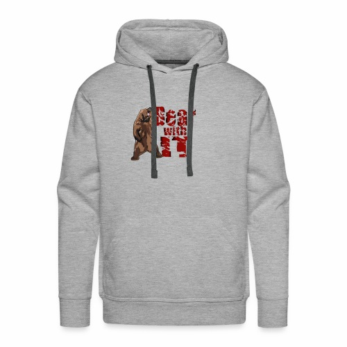 Bear with it - Men's Premium Hoodie