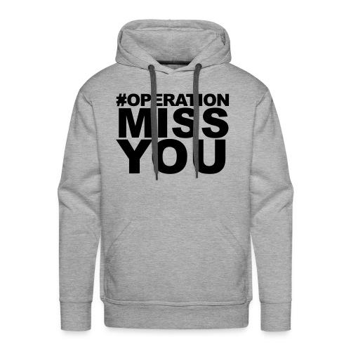 Operation Miss You - Men's Premium Hoodie