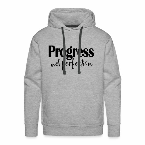 Progress not perfection - Men's Premium Hoodie