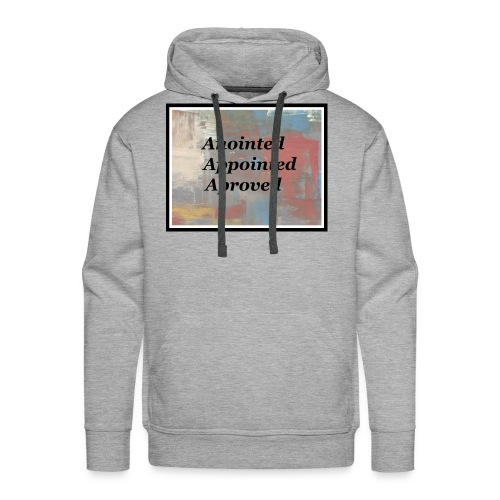 Anointed Appointed Aproved - Men's Premium Hoodie