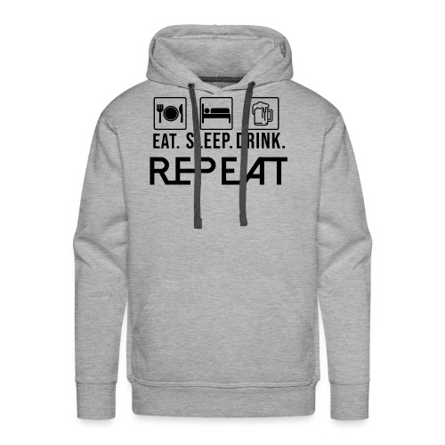 eat sleep drink tshirt - Men's Premium Hoodie