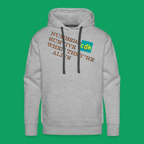 NUMBERS SURVIVE WHEN THEY'RE ALIVE - Men's Premium Hoodie