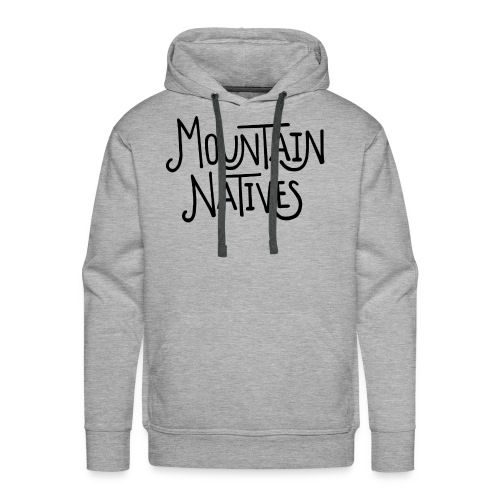 MOUNTAIN NATIVES - Men's Premium Hoodie