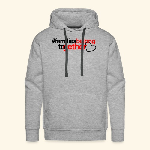 Families Belong Together - Men's Premium Hoodie