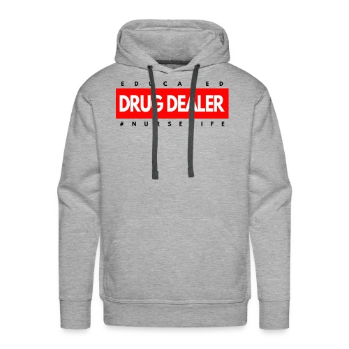Trained Drug Dealer Funny Nurse Gift - Men's Premium Hoodie