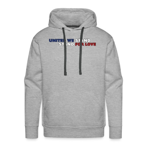 United We Stand. Stand For Love. - Men's Premium Hoodie