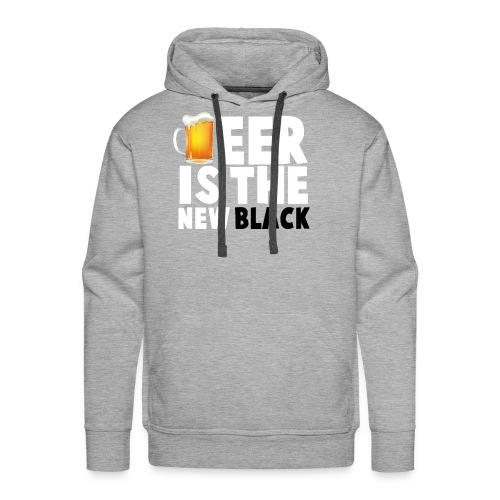 Beer Is The New Black - Men's Premium Hoodie