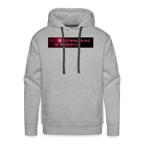 My heartbreaking is bleeding - Men's Premium Hoodie