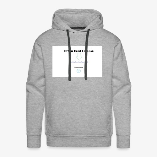 If You Don't Like Me - Men's Premium Hoodie