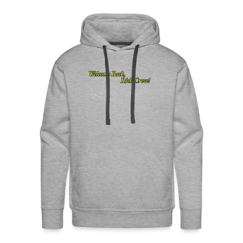 Welcome Back, Rich Crew - Men's Premium Hoodie