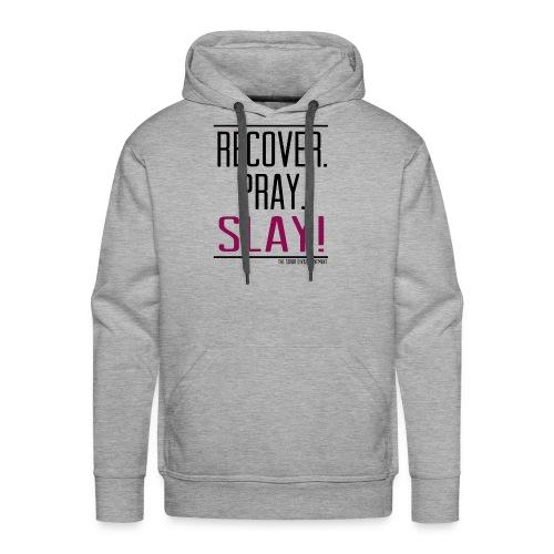 Recover. Pray. Slay! Gear - Men's Premium Hoodie