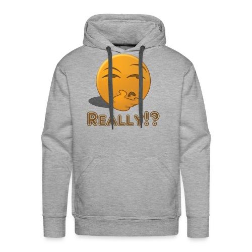 Really - Men's Premium Hoodie