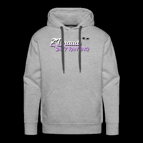 ZDrauds 24/7 Ranting Merch - Men's Premium Hoodie