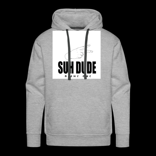 SUH DUDE - NIGHT ØUT EDITION - Men's Premium Hoodie