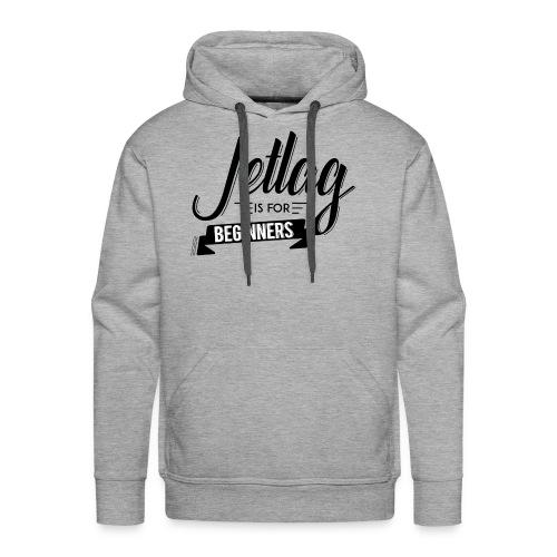 Jetlag is for Beginners - Men's Premium Hoodie