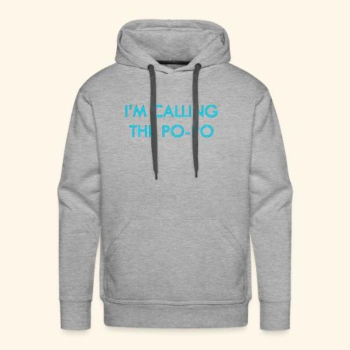 I'M CALLING THE PO-PO | ABBEY HOBBO INSPIRED - Men's Premium Hoodie