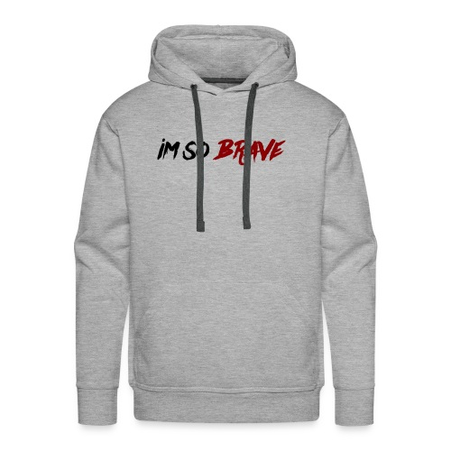 Im So Brave! - Men's Premium Hoodie