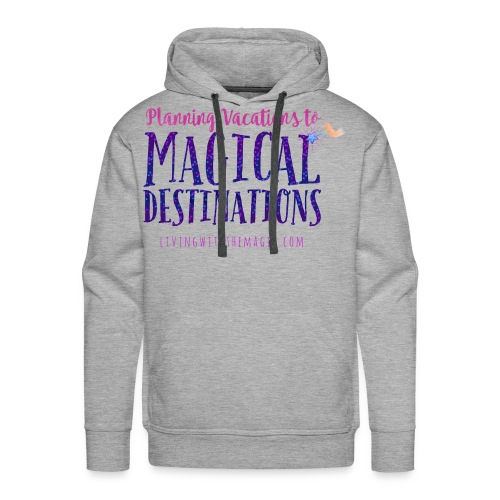Living With The Magic Vacations Shirt - Men's Premium Hoodie