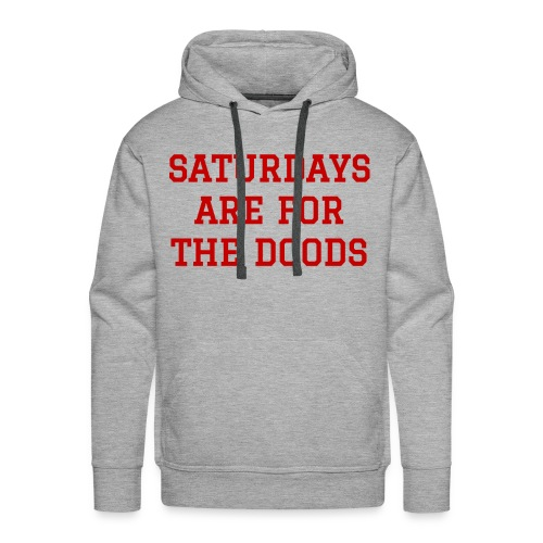 Saturdays are for the Doods - Men's Premium Hoodie