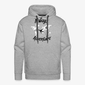 ALWAYS AN ADVENTURE - Men's Premium Hoodie