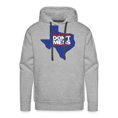 Don't Mess with Texas - Men's Premium Hoodie