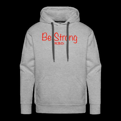 Be Strong - Men's Premium Hoodie