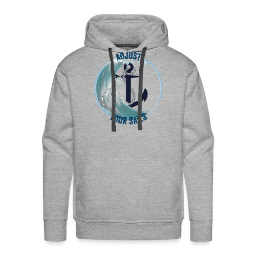 adjust your sail - Men's Premium Hoodie